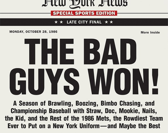 The Bad Guys Won, NY Mets, Mets, Jeff Perlman, World Series, 1986, 1986 World Series, Boston Red Sox, Darryl Strawberry, Gary Carter, Mookie Wilson, Shea Stadium, Tom Seaver